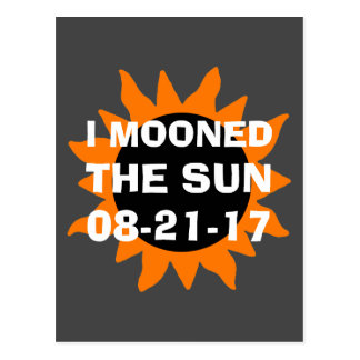 Total Solar Eclipse I Mooned the Sun Postcard