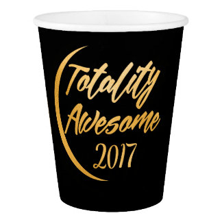 Totality Awesome Gold Solar Eclipse Paper Cup
