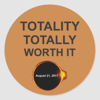 Totality Totally Worth It August  21 2017 Stickers