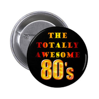 Totally Awesome 80s 6 Cm Round Badge