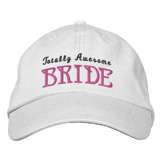 Totally Awesome BRIDE Custom Name WHITE B4 Embroidered Cap