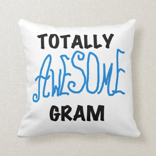 Totally Awesome Gram Blue Gifts Throw Pillow