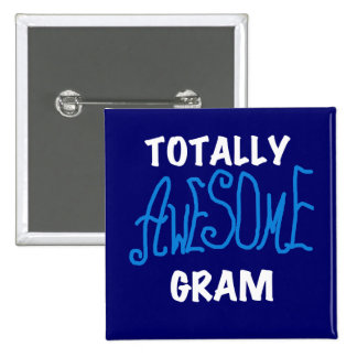 Totally Awesome Gram Blue Tshirts and Gifts Pins