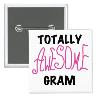 Totally Awesome Gram Pink Tshirts and Gifts Pinback Button