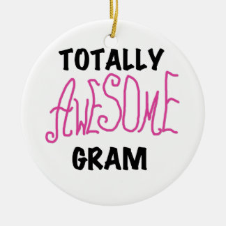 Totally Awesome Gram Pink Tshirts and Gifts Round Ceramic Decoration
