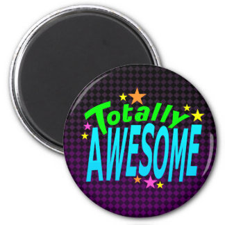 Totally AWESOME 6 Cm Round Magnet