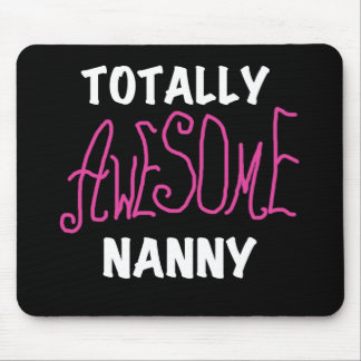 Totally Awesome Nanny Pink T-shirts and Gifts Mousepad