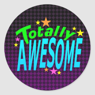 Totally AWESOME Round Sticker