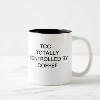 TOTALLY CONTROLLED BY COFFEE Two-Tone COFFEE MUG