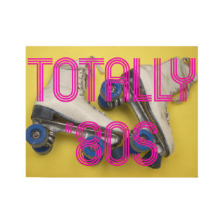 Totally Eighties Roller Skates Wood Poster