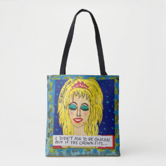Tote bag- I didn't ask to be queen