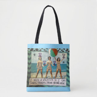 Tote bag-I need a vacation so I can dress trashy a