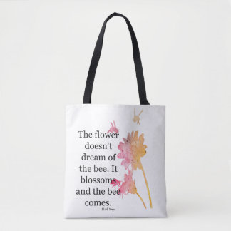 Tote Bag The Flower doesn't dream of the bee