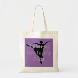 Tote - Ballerinas Get To The Point, Gift For Her