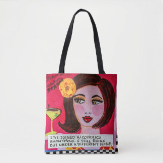 Tote-i've joined Alcoholics Anonymous. I still dri Tote Bag