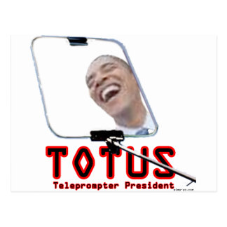 TOTUS - Obama - The Teleprompter President Postcard