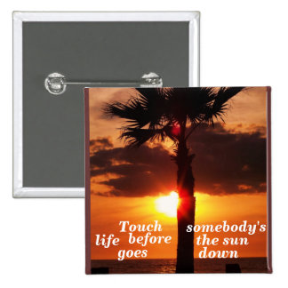 Touch somebody s life_ Button Pinback Button