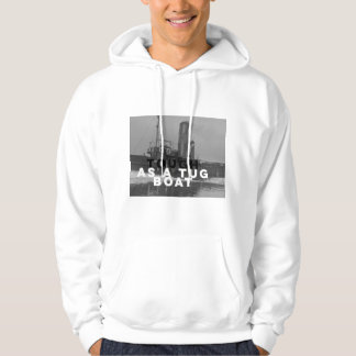 Tough As A Tug Boat Mens Hoodie White