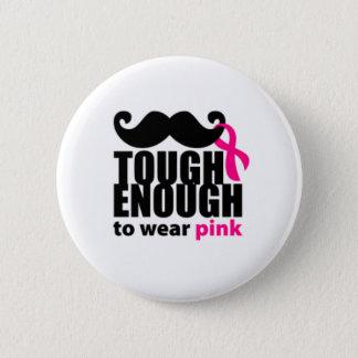 Tough enough 6 cm round badge