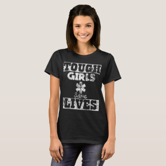 Tough Girls Save Lives EMT Paramedic Distressed T-Shirt