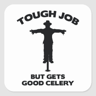 Tough Job But Gets Good Celery Square Sticker