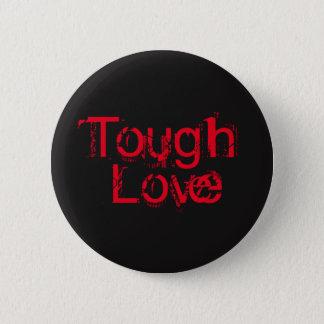 Tough Love 6 Cm Round Badge