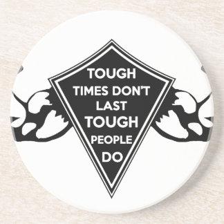 Tough Times don't last Tough People do Coaster