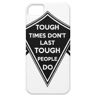 Tough Times don't last Tough People do iPhone 5 Case