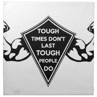 Tough Times don't last Tough People do Napkin
