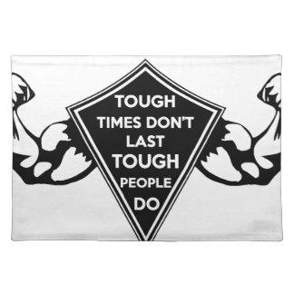 Tough Times don't last Tough People do Placemat