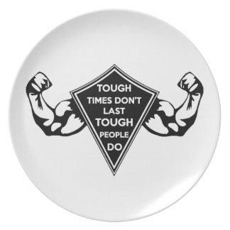 Tough Times don't last Tough People do Plate