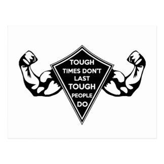 Tough Times don't last Tough People do Postcard