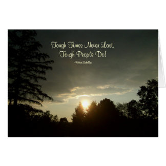 Tough Times Never Last,...Greeting Card-Blank Greeting Card