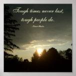 Tough times never last,tough people do...