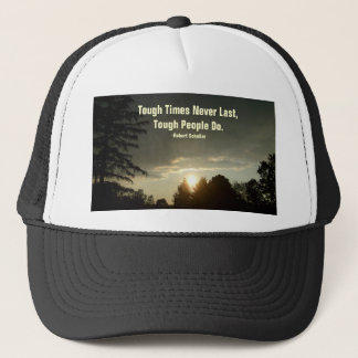 Tough Times Never Last,Tough People Do-Hat Trucker Hat