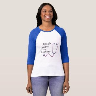 Tough Women are Doctors T-Shirt