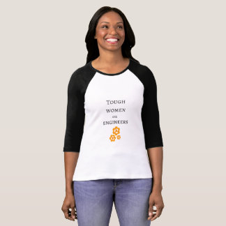 Tough Women are Engineers T-Shirt
