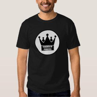 Toughen Up Princess Tee Shirts