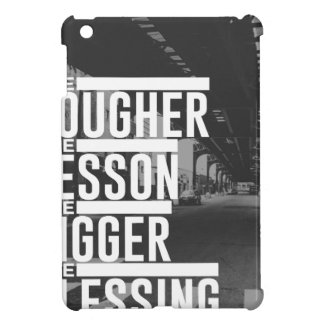 Tougher Lesson Bigger Blessing Cover For The iPad Mini