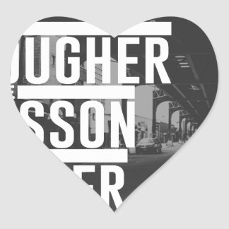 Tougher Lesson Bigger Blessing Heart Sticker