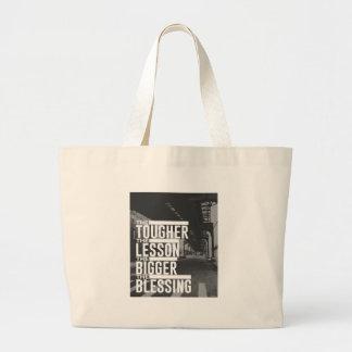 Tougher Lesson Bigger Blessing Large Tote Bag
