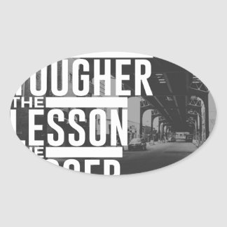 Tougher Lesson Bigger Blessing Oval Sticker