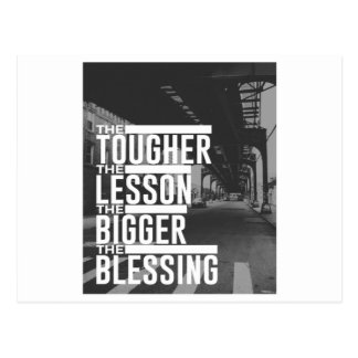 Tougher Lesson Bigger Blessing Postcard
