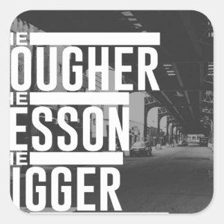 Tougher Lesson Bigger Blessing Square Sticker