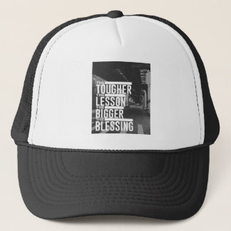 Tougher Lesson Bigger Blessing Trucker Hat