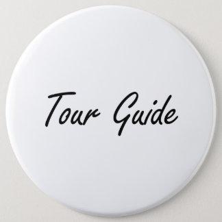 Tour Guide Artistic Job Design 6 Cm Round Badge