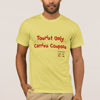 Tourist Only Carries Coupons T-Shirt