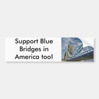 Tower of London, Support Blue Bridges in Americ... Bumper Sticker
