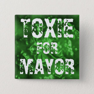 TOXIE FOR MAYOR 15 CM SQUARE BADGE