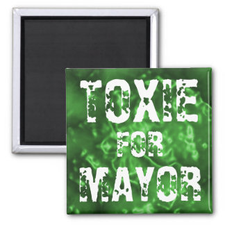 TOXIE FOR MAYOR SQUARE MAGNET